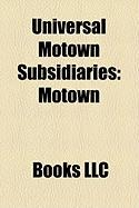 Universal Motown Subsidiaries: Motown