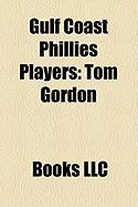 Gulf Coast Phillies Players: Tom Gordon
