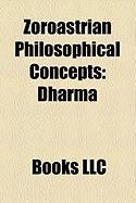 Zoroastrian Philosophical Concepts: Dharma, Arya, Gavaevodata, Pendar