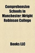 Comprehensive Schools in Manchester: Wright Robinson College, Parrs Wood High School, Burnage High School, Plant Hill Arts College