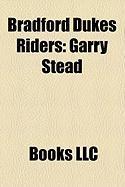 Bradford Dukes Riders: Garry Stead, Gary Havelock, Kelvin Tatum, Joe Screen, Andre Compton, Simon Wigg, Larry Ross, Sean Wilson, Andy Smith