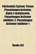 Fibrinolytic System: Tissue Plasminogen Activator