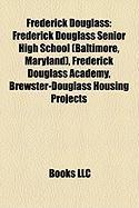 Frederick Douglass: Frederick Douglass Senior High School (Baltimore, Maryland), Frederick Douglass Academy, Brewster-Douglass Housing Pro