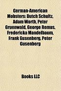 German-American Mobsters: Dutch Schultz