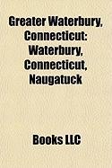 Greater Waterbury, Connecticut: Waterbury, Connecticut
