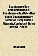 Guantanamo Bay Detainment Camp: Guantanamo Bay Detention Camp