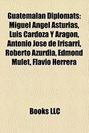Guatemalan Diplomats: Miguel Angel Asturias