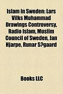 Islam in Sweden: Lars Vilks Muhammad Drawings Controversy
