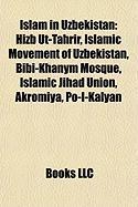 Islam in Uzbekistan: Hizb UT-Tahrir