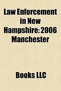 Law Enforcement in New Hampshire: 2006 Manchester, New Hampshire Police Shooting