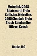 Metrolink: 2008 Chatsworth Train Collision