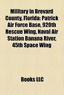 Military in Brevard County, Florida: Patrick Air Force Base