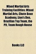 Mixed Martial Arts Training Facilities: Mixed Martial Arts