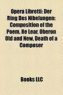 Opera Libretti: Der Ring Des Nibelungen: Composition of the Poem