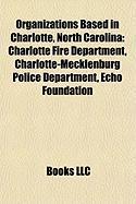 Organizations Based in Charlotte, North Carolina: Charlotte Fire Department