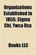 Organizations Established in 1855: SIGMA Chi