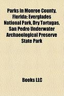 Parks in Monroe County, Florida: Everglades National Park, Dry Tortugas, San Pedro Underwater Archaeological Preserve State Park