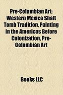 Pre-Columbian Art: Western Mexico Shaft Tomb Tradition