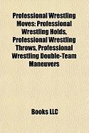 Professional Wrestling Moves: Professional Wrestling Holds