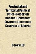 Provincial and Territorial Political Office-Holders in Canada: Lieutenant Governor