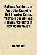 Railway Accidents in Australia: Cairns Tilt Train Derailment