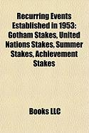 Recurring Events Established in 1953: Gotham Stakes