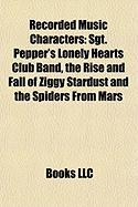 Recorded Music Characters: Sgt. Pepper's Lonely Hearts Club Band