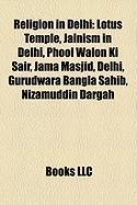 Religion in Delhi: Lotus Temple