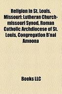 Religion in St. Louis, Missouri: Lutheran Church-Missouri Synod