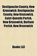 Restigouche County, New Brunswick: Saint-Quentin Parish, New Brunswick, Durham Parish, New Brunswick, Addington Parish, New Brunswick