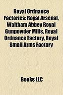 Royal Ordnance Factories: Royal Arsenal