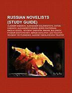 Russian Novelists (Study Guide): Vladimir Nabokov, Aleksandr Solzhenitsyn, Anton Chekhov, Alexander Pushkin, Boris Pasternak, Nikolai Gogol
