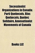 Secessionist Organizations in Canada: Parti Qu B Cois