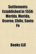 Settlements Established in 1558: Merida, Merida