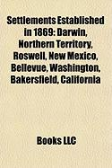 Settlements Established in 1869: Bakersfield, California