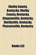 Shelby County, Kentucky: Simpsonville, Kentucky, Shelbyville, Kentucky, Pleasureville, Kentucky