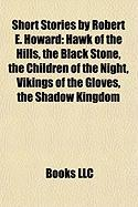 Short Stories by Robert E. Howard (Study Guide): Hawk of the Hills