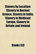 Slavery by Location: Slavery in Ancient Greece
