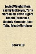 Soviet Weightlifters: Vasiliy Alekseyev