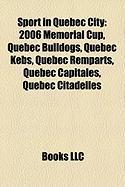 Sport in Quebec City: 2006 Memorial Cup