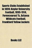 Sports Clubs Established in 1899: Baylor University Football, 1899-1914