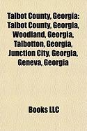 Talbot County, Georgia: Woodland, Georgia, Talbotton, Georgia, Junction City, Georgia, Geneva, Georgia, Georgia State Route 22