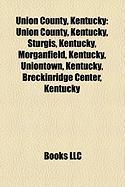 Union County, Kentucky: Union County, Kentucky, Sturgis, Kentucky, Morganfield, Kentucky, Uniontown, Kentucky, Breckinridge Center, Kentucky