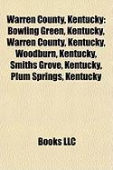 Warren County, Kentucky: Bowling Green, Kentucky, Warren County, Kentucky, Woodburn, Kentucky, Smiths Grove, Kentucky, Plum Springs, Kentucky