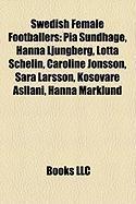 Swedish Female Footballers: Pia Sundhage