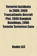 Terrorist Incidents in 2006: 2006 Transatlantic Aircraft Plot