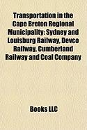 Transportation in the Cape Breton Regional Municipality: Sydney and Louisburg Railway