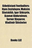 Uzbekistani Footballers: Ilyos Zeytulayev