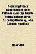 Recurring Events Established in 1945: Palomar Handicap