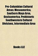 Pre-Columbian Cultural Areas: Mesoamerica